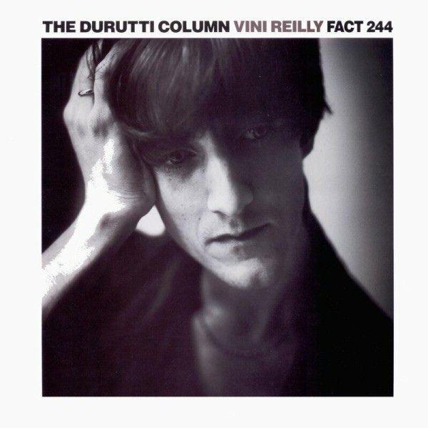 The Durutti Column – Vini Reilly