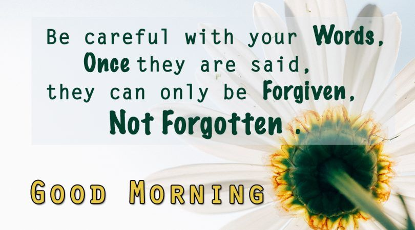 Good Morning Be Careful With Your Words Goodmorning Gm Quotes