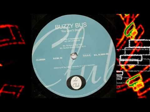 Buzzy Bus - You Don't Stop! (Scritch'n Rap Long Version) | 90s EURO BASS...