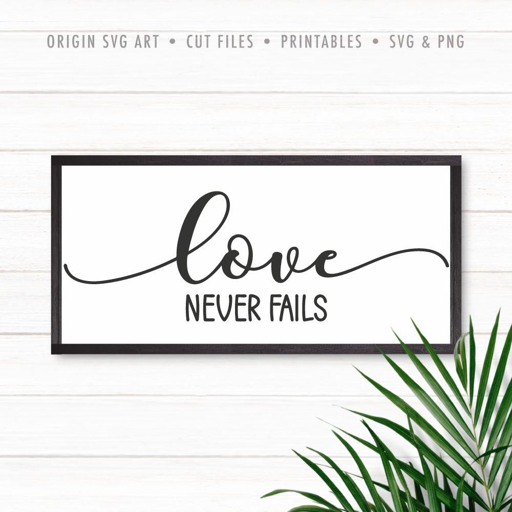 Love Never Fails Svg In 2020 Love Never Fails Christian Signs Fails