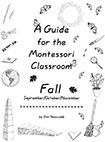 A Guide for the Montessori Classroom - Fall by Gini Newcomb via New Child Montessori