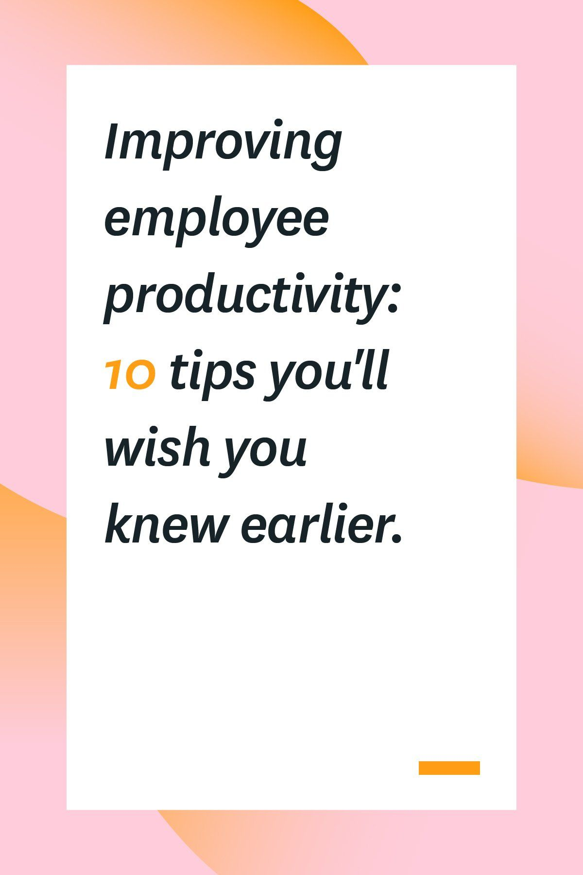 Improving Employee Productivity 10 Tips You Ll Wish You Knew Earlier Motivational Ideas For Employees How To Motivate Employees Incentives For Employees