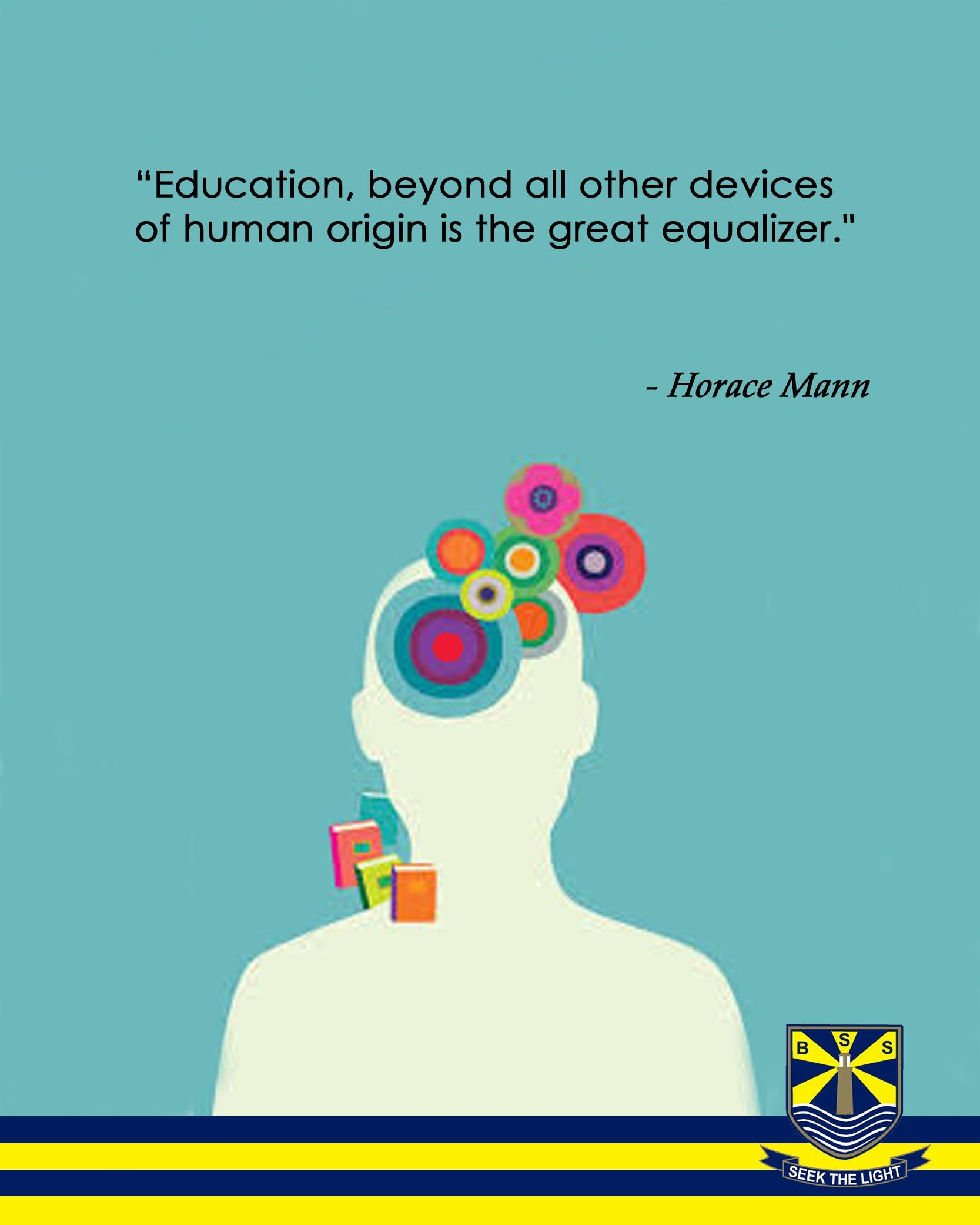 Education Beyond All Other Devices Of Human Origin Is The Great