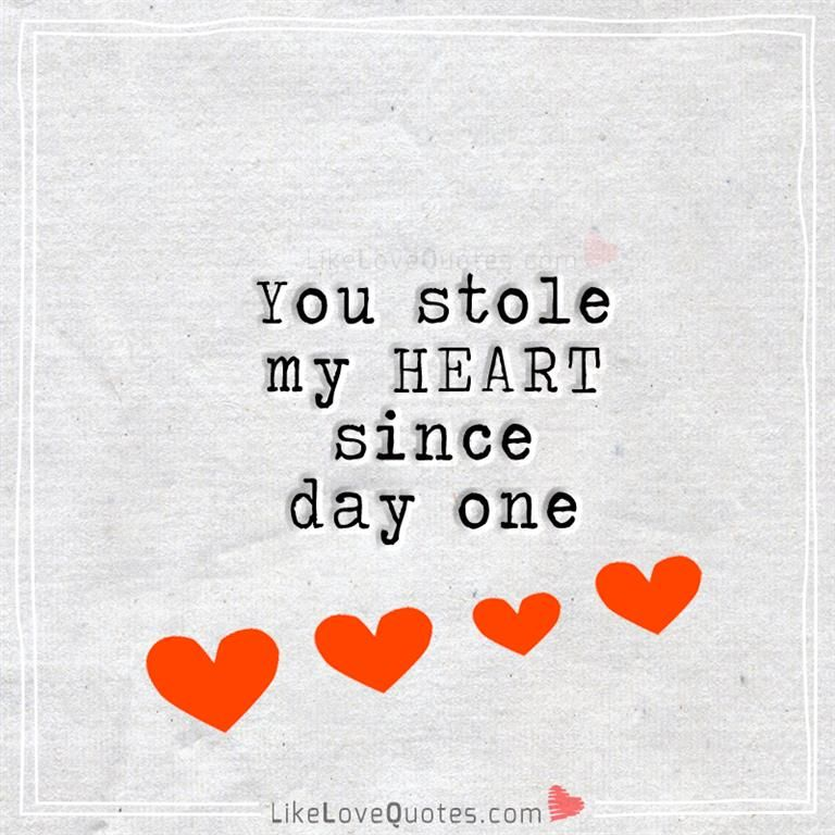 You Stole My Heart Since Day One Citation Citationofday