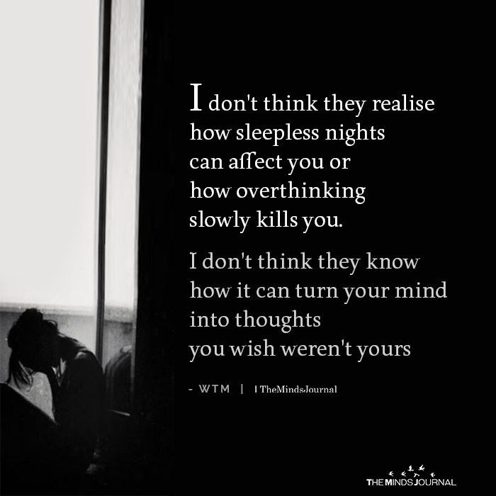 I Don T Think They Realise How Sleepless Nights Can Affect You Sleepless Quotes Why Quotes Want Quotes
