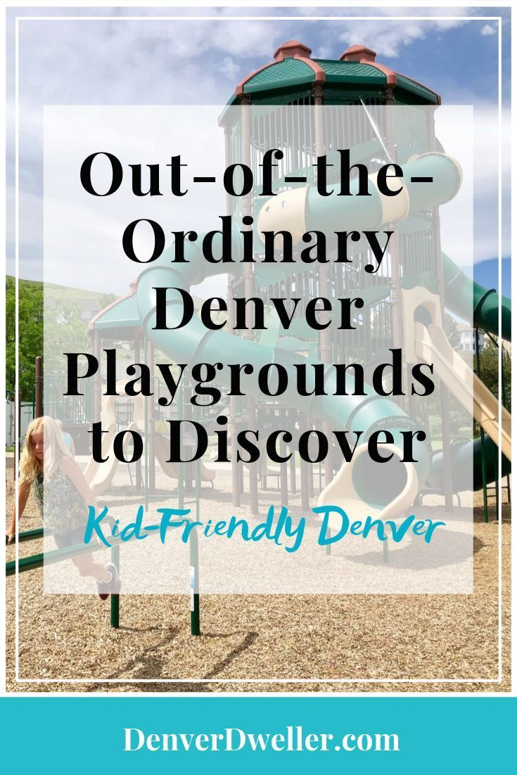 OutoftheOrdinary Denver Playgrounds to Visit this Fall