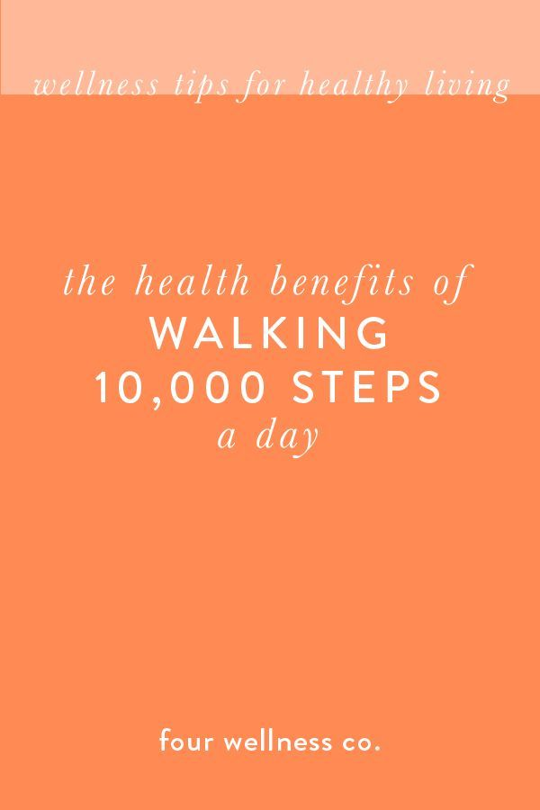 The health benefits of walking 10,000 steps most days of the week: weight loss, improved mood, incre...