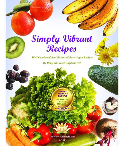 Simply vibrant recipes by happy raw reny and jesse bogdanovich is an simply vibrant recipes by happy raw reny and jesse bogdanovich is an outstanding recipe book food combiningrecipe forumfinder Image collections
