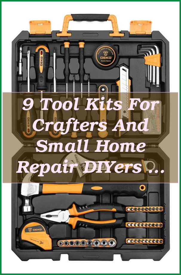 Best Small Tool For Christmas 2020 9 Tool Kits for Crafters and Small Home Repair DIYers   Seas Your