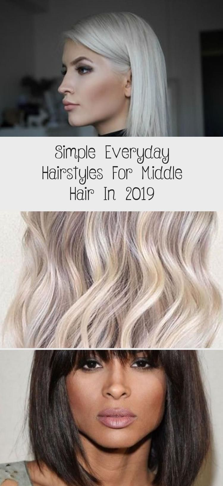 Simple Everyday Hairstyles For Middle Hair In 2019 | Easy everyday hairstyles, Everyday ...