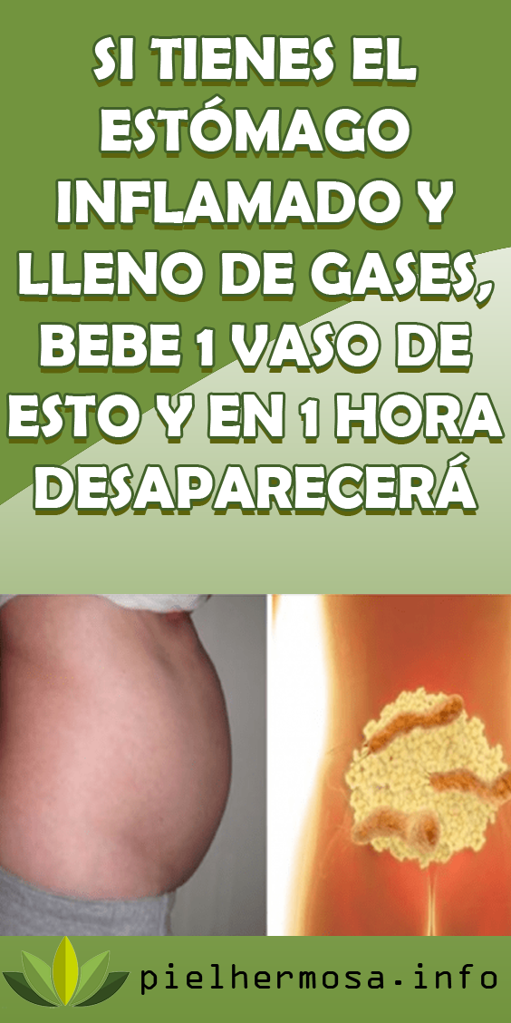 Si Tienes El Estómago Inflamado Y Lleno De Gases Bebe 1 Vaso De Esto Y En 1 Hora Desapare Estomago Inflamado Remedios Para La Salud Remedios Para La Gastritis