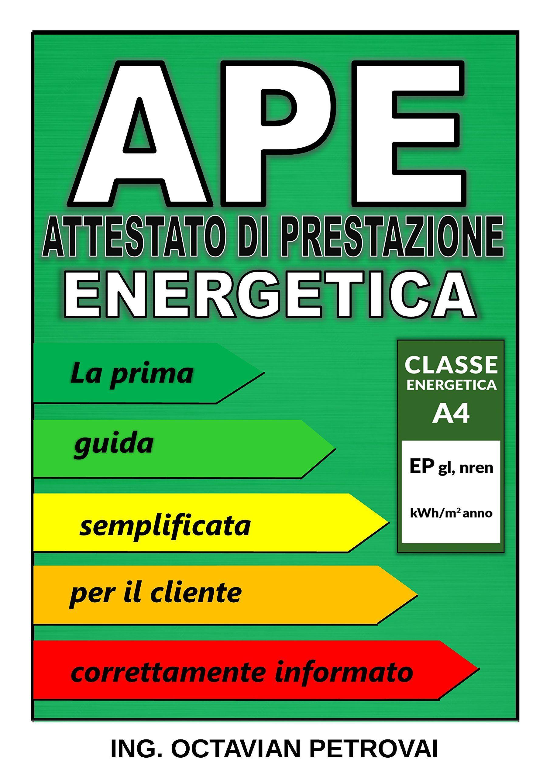 3 99 Euro Ape Attestato Di Prestazione Energetica La Prima Guida Per Il Cliente Informato Energetica Roma Vol 1 Ape Guida Primati