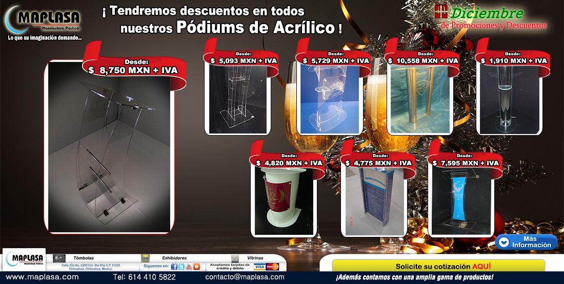 Diciembre de Promociones y Descuentos en todos nuestros pódiums de acrílico:  http://maplasa-marketing.com/_eme_viewonline?k=60b94b5586&e=diseno@maplasa.com&m=338 O llámenos al número: +52(614) 410-5822