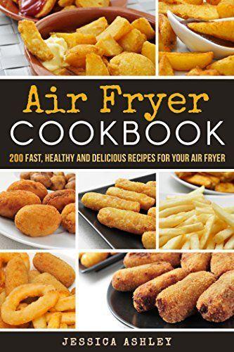 Air fryer cookbook 200 outstanding unbelievable and fantastic air fryer cookbook 200 outstanding unbelievable and fantastic recipes forumfinder Images