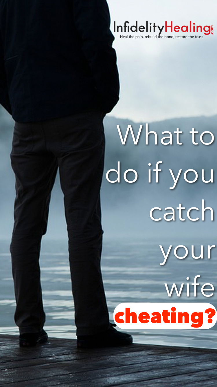 what to do when you know your wife is cheating