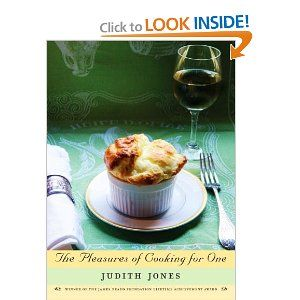 The Pleasures Of Cooking For One Cooking For One Food Cooking