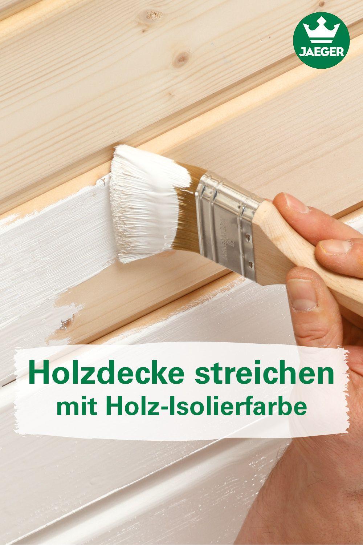Holzdecke Streichen Mit Holz Isolierlack Und Die Decke Strahl In