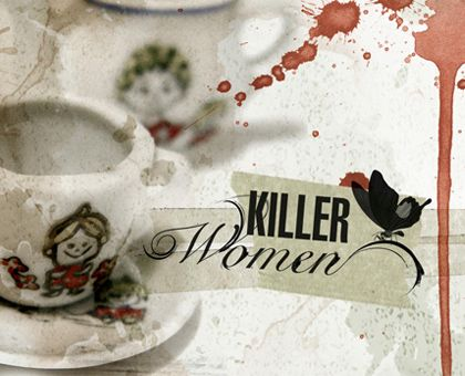 Killer Women-Argentine drama about true events. Not for the squeamish. This is super intense!!!