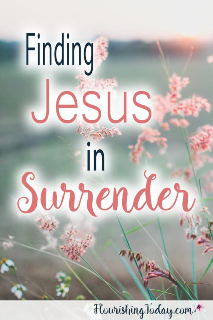 Finding Jesus In Surrender