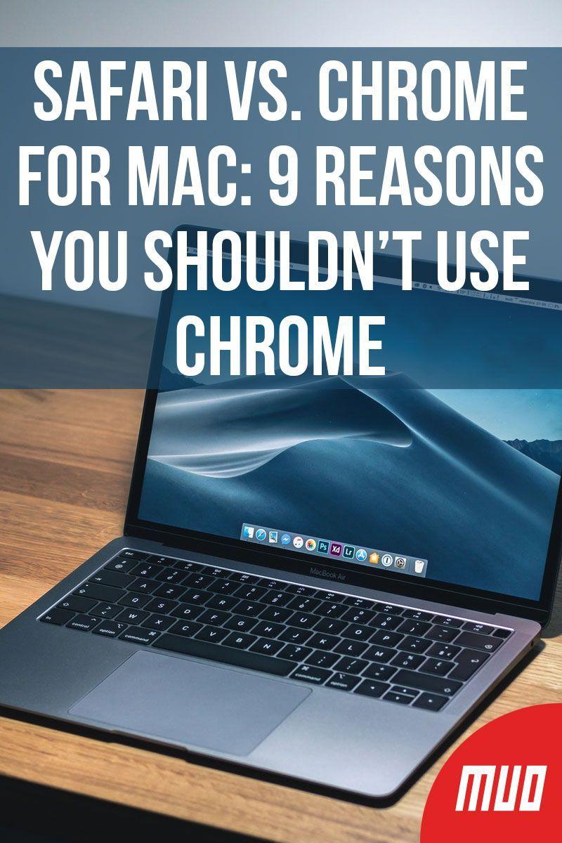 Safari vs. Chrome for Mac 9 Reasons You Shouldn't Use