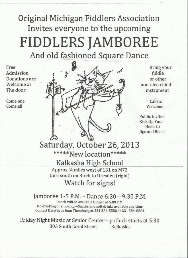 Oct. 26,2013 Kalkaska Jamboree 1-5 PM Dancing 6:30- 9 PM Kalkaska High School Address: 109 N Birch St, Kalkaska, MI 49646