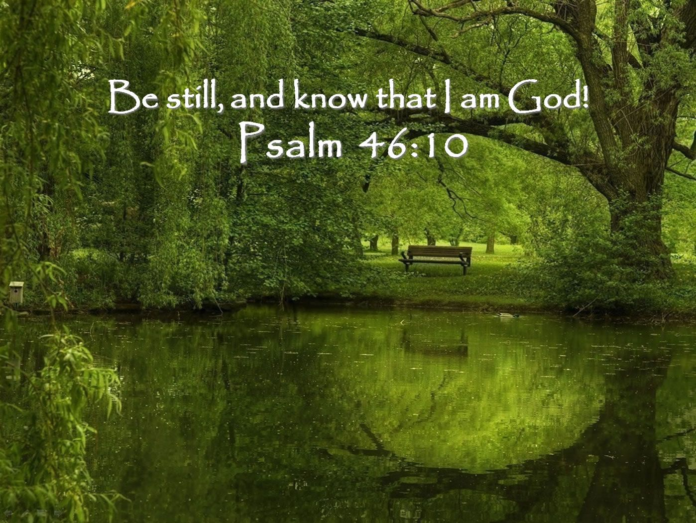 be still and know that i am god | Be still, and know that I am God!