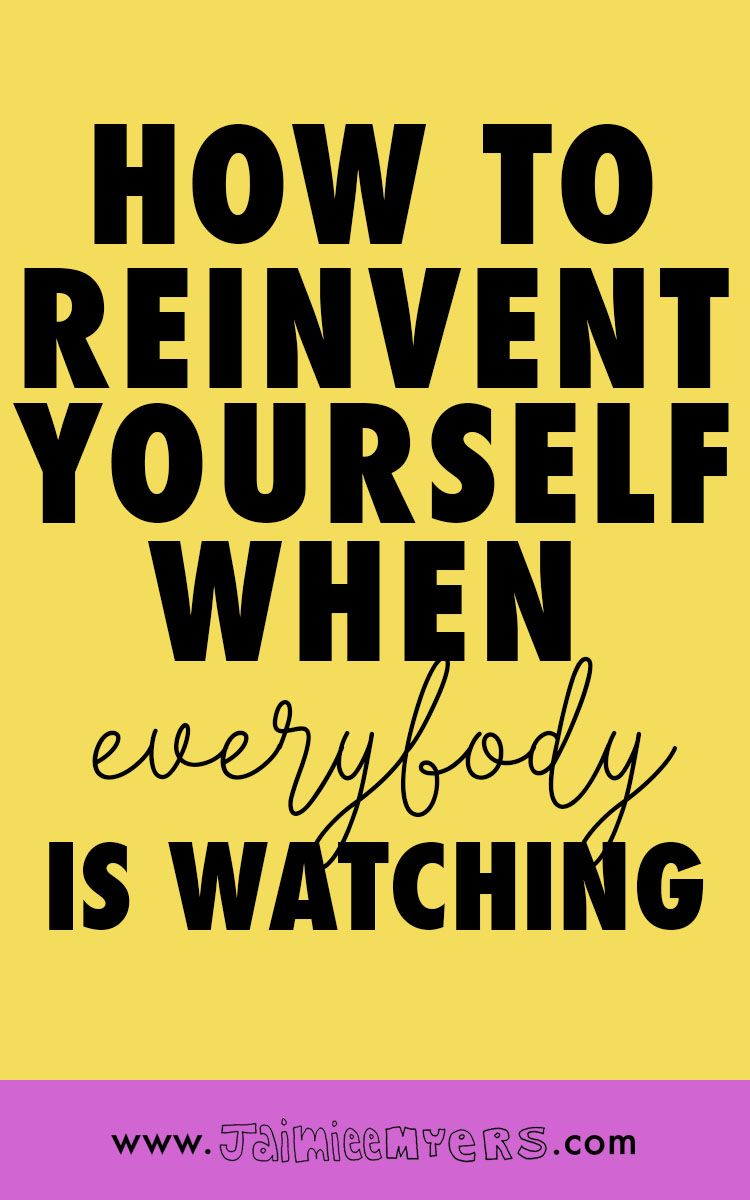 Mar 28 How to Reinvent Yourself When Everybody's Watching
