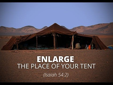 Enlarge the Place of Your Tent - Isaiah 542-3 - YouTube & Enlarge the Place of Your Tent - Isaiah 54:2-3 - YouTube | My One ...