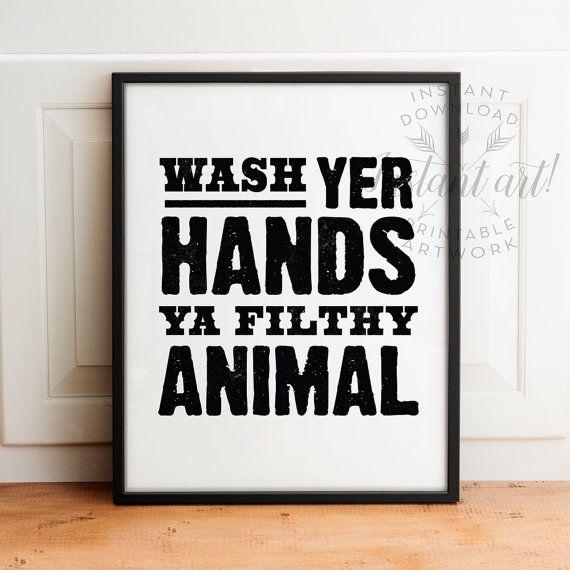 Wash Your Hands Ya Filthy Animal Bathroom Printable Art Funny