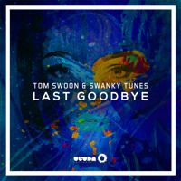 Tom Swoon \u0026 Swanky Tunes - Last Goodbye (Premiered by Tiësto) [OUT NOW] by Tom Swoon | Free Listening on SoundCloud