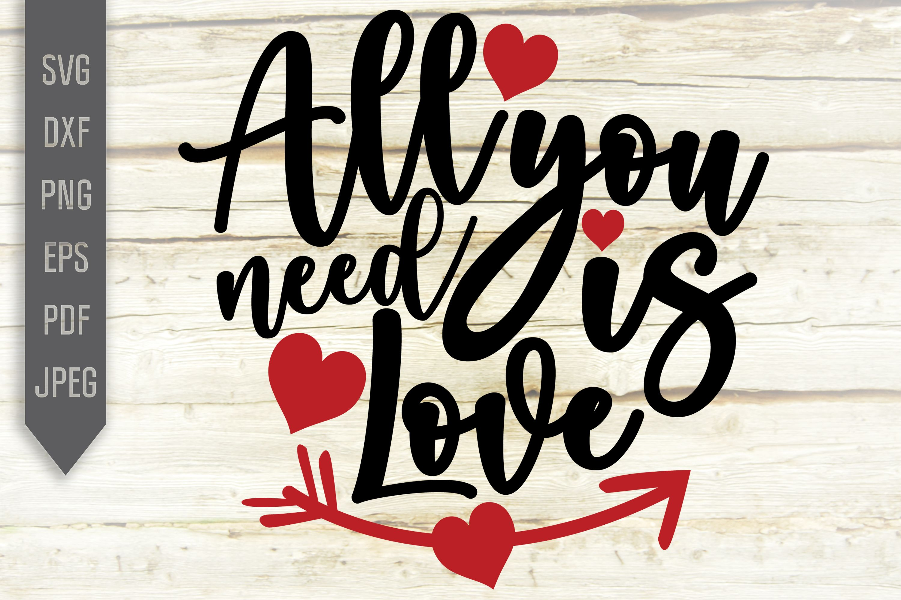 All You Need Is Love Svg Dxf Valentine S Day Svg Heart Svg Love Svg Hand Lettered Svg Valentines Svg Valentines Di 2020