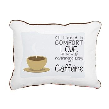 All I need is comfort, love, and a never-ending supply of caffeine )