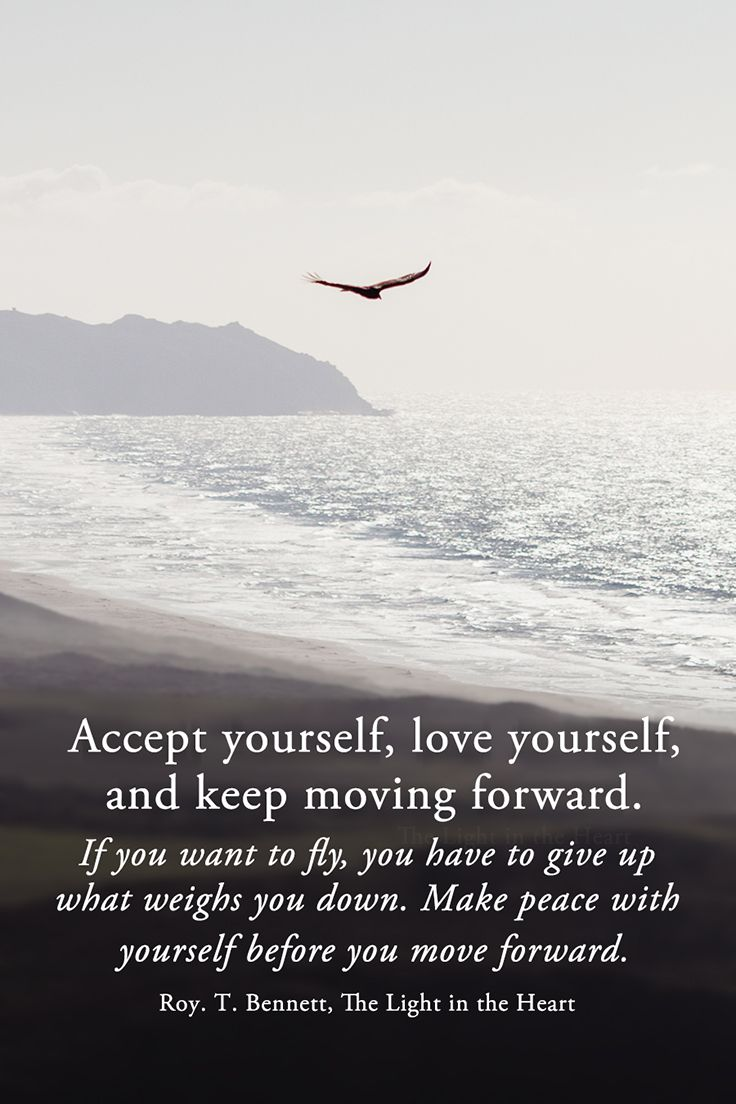 Accept Yourself Love Yourself And Keep Moving Forward If You Want To Fly Yo Keep Moving Forward Quotes Quotes About Strength And Love Moving Forward Quotes