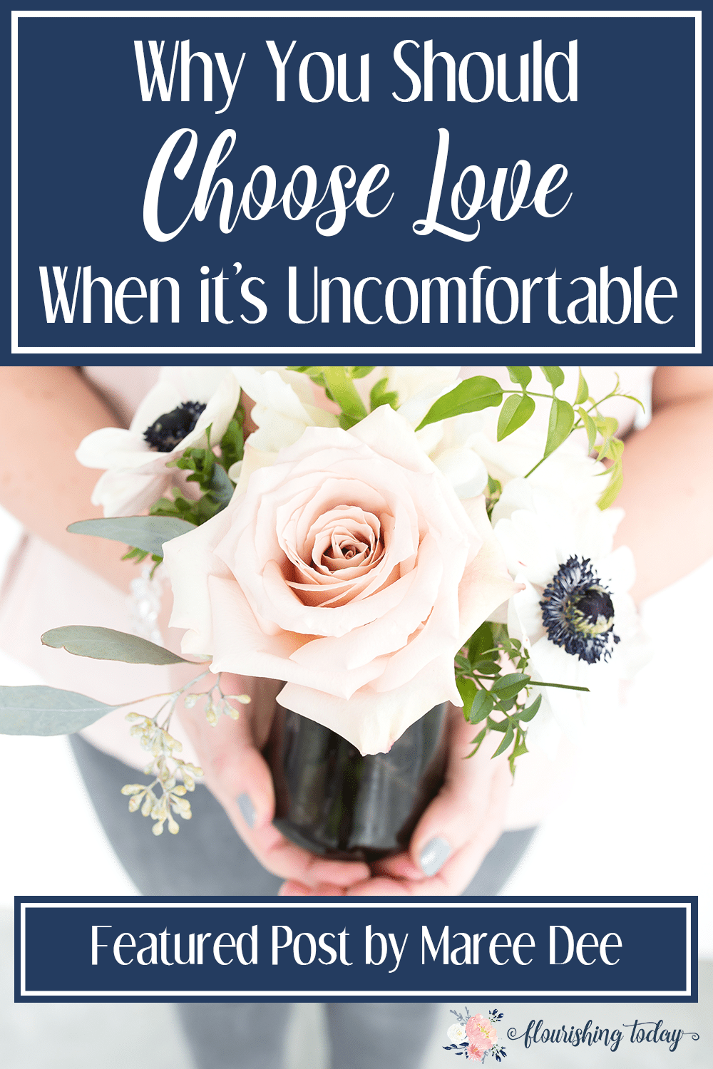 Why You Should Choose Love When Its Uncomfortable -3141