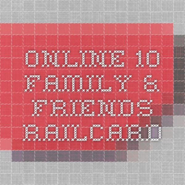 Online 10 Family Friends Railcard 10 Things Friends Family Online