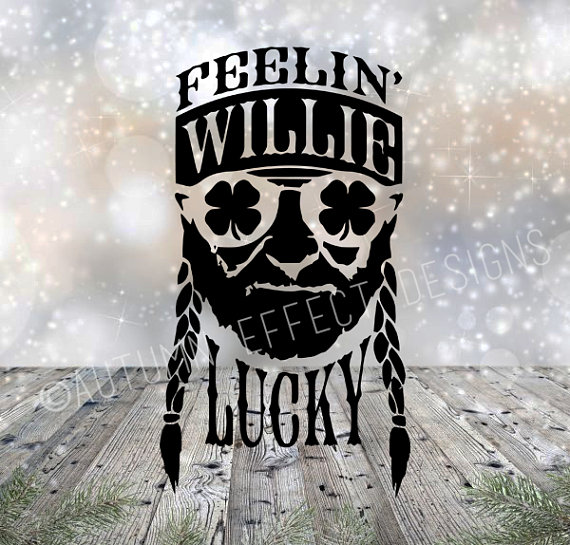 Feelin Willie Lucky Svg Dxf Png Willie Nelson Shamrock Cut File For