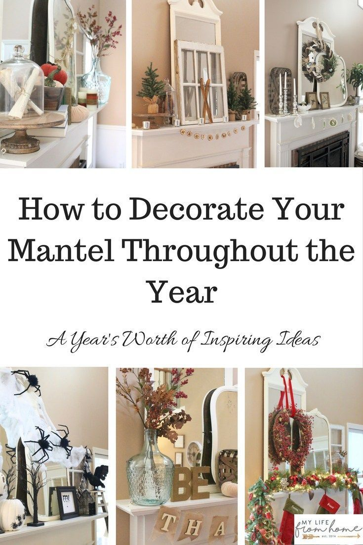 Attractive How To Decorate Your Mantel Throughout The Year  Mantel Decor  Seasonal  Decor  Mantel Awesome Design