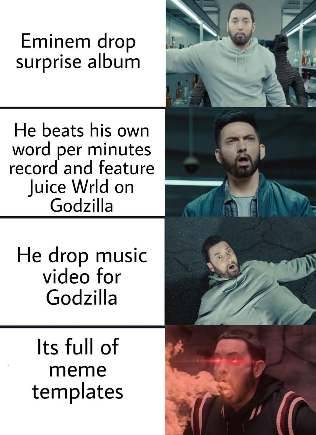 Eminem Godzilla Meme Templates In 2020 Memes New Memes Stupid
