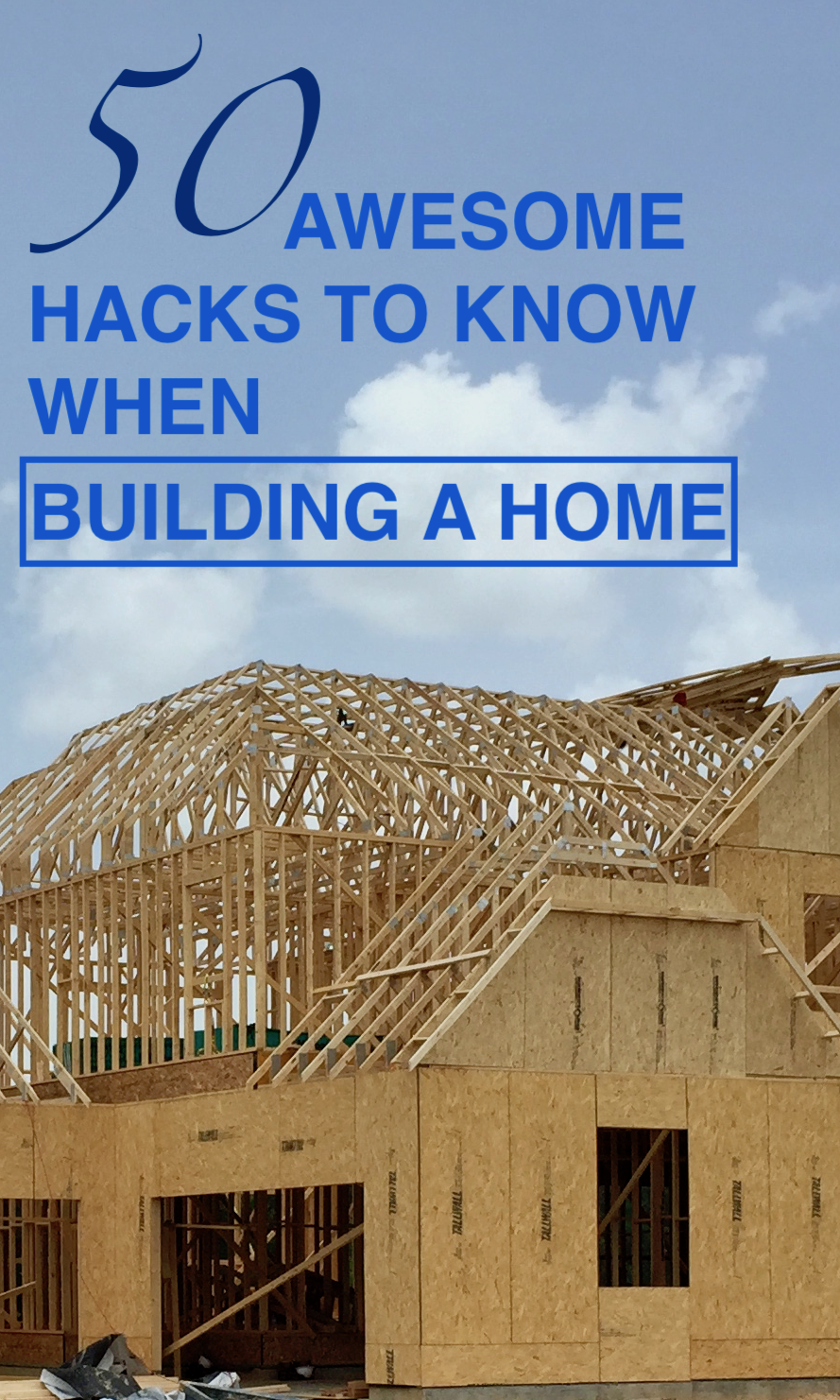 50 Awesome Hacks For Building A New Home Building A New Home Home Building Tips Building A House Checklist