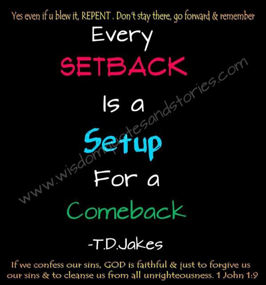 Td Jakes Quotes On Love Every Setback Is A Setup For A Comebacki Love This