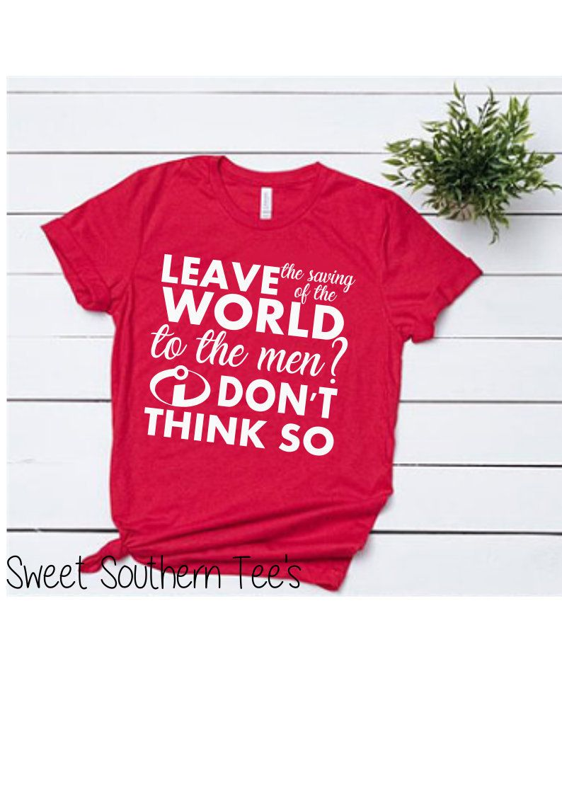 1d64cf47 The Incredibles, Leave the world to the Men? Disney Women's Shirt, Disney  Family Shirts, Disney Shirts,Disney Inspired Birthday Party by  SweetSouthernTeesUS ...