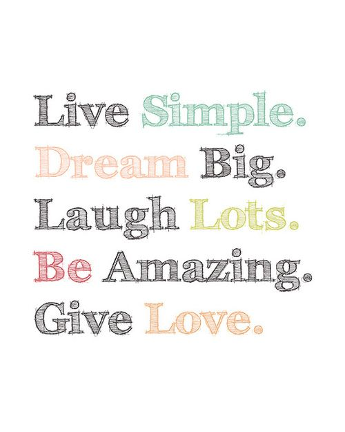 Quotes About Life Live Simple Dream Big Laugh Lots Be Amazing Unique Simple Quotes About Life