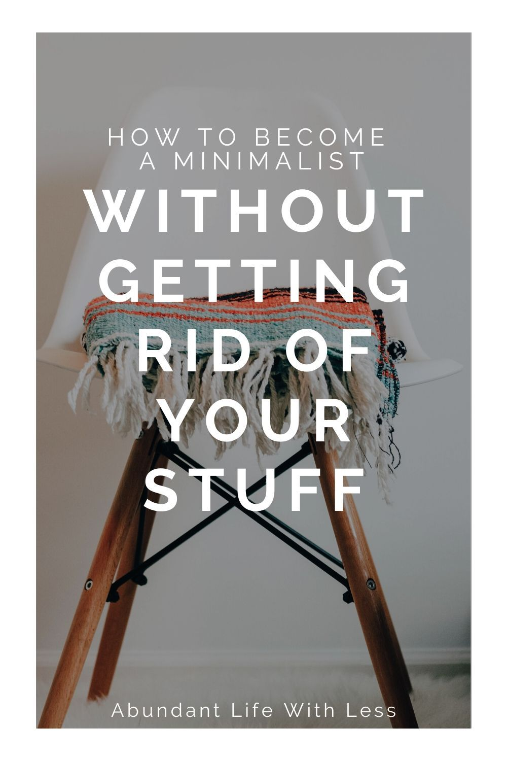How to a Minimalist Without Getting Rid of Your