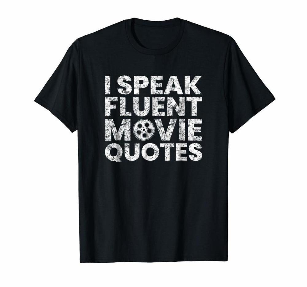 I Speak Fluent Movie Quotes Tee Shirt Movie Lover Gift Tshirts20200218 Tshirts2002215497 19 99 Hotopictshirts Shop Quote Tees Shirts Fluent Movie Quotes Quote Tees