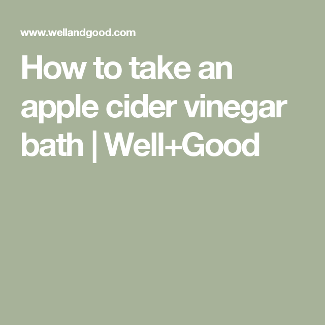 Apple cider vinegar bath: Heres how to reap all its