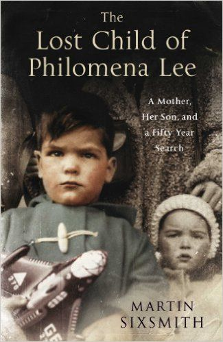 The 2013 biographical drama Philomena, about a journalist who helps an Irish woman find the son who was taken from her fifty years before, is based on the true story The Lost Child of Philomena Lee by Martin Sixsmith.