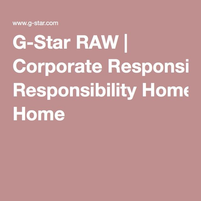 G-Star RAW | Corporate Responsibility Home