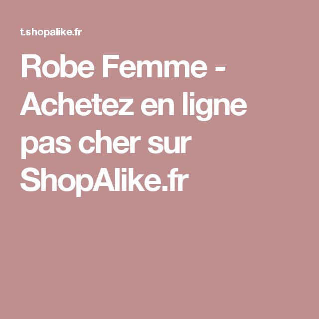 Robe Femme - Achetez en ligne pas cher sur ShopAlike.fr