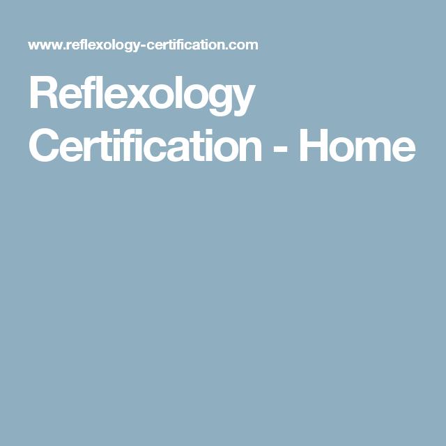 Reflexology Certification - Home | Home | Pinterest | Reflexology