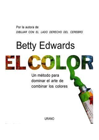 El Color Betty Edwards Libros De Arte Tecnicas De Pintura Oleo Libro De Dibujo